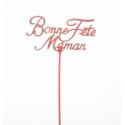"""Pique Plastique """"Bonne Fête Maman"""" H20cm Par 24"""