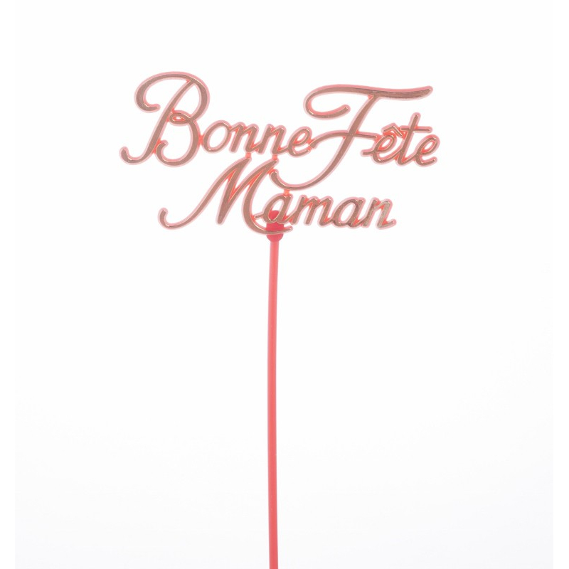 """""""Bonne Fête Maman"""" - Pique Plastique H20 cm Par 24"""