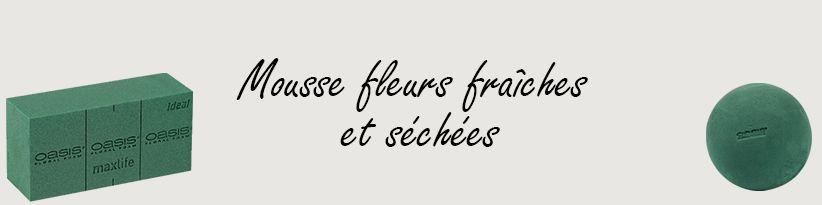Mousse Fleurs Fraiches et Séchées